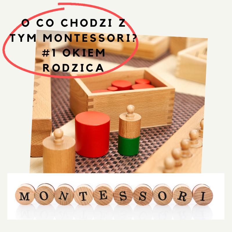O co chodzi z tym Montessori? #1 okiem rodzica